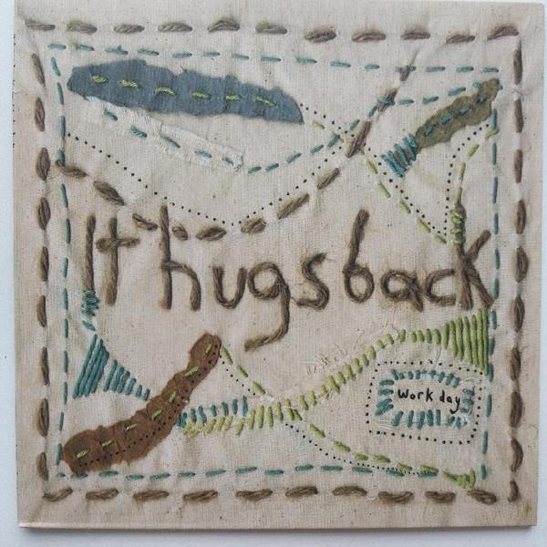 """It Hugs Back – """"Work Day"""""""