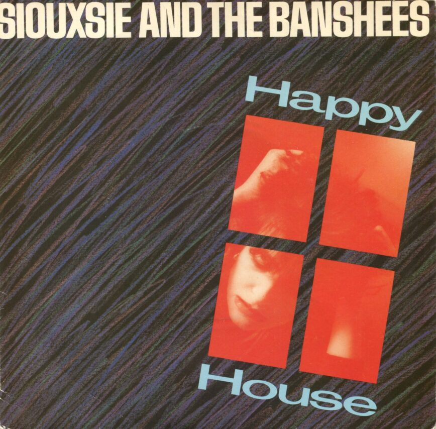 """Siouxsie & The Banshees – """"Happy House"""""""