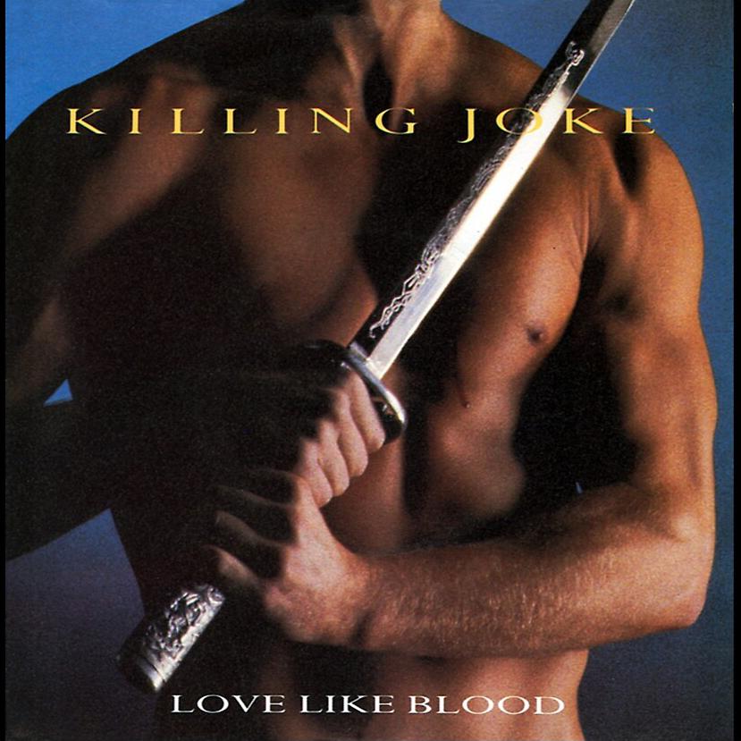 """Killing Joke – """"Love Like Blood"""""""