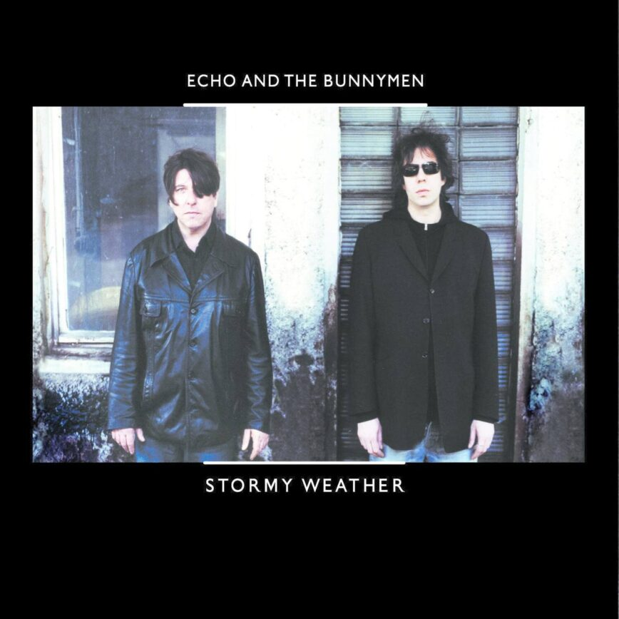"""Echo & The Bunnymen – """"Stormy Weather"""""""