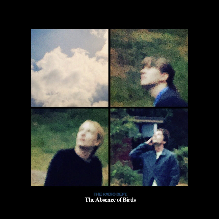 """The Radio Dept. – """"The Absence Of Birds"""""""