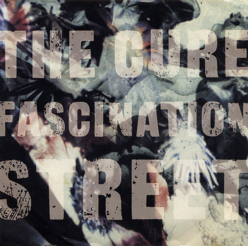 """The Cure – """"Fascination Street"""""""